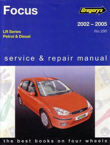 gregorys workshop repair manual ford focus lr 2002 2005 ebay. Black Bedroom Furniture Sets. Home Design Ideas