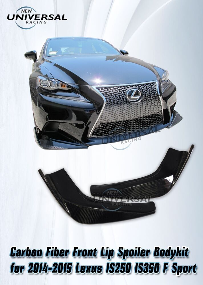 carbon fiber front lip spoiler bodykit for 2014 2015 lexus is250 is350 f sport ebay. Black Bedroom Furniture Sets. Home Design Ideas