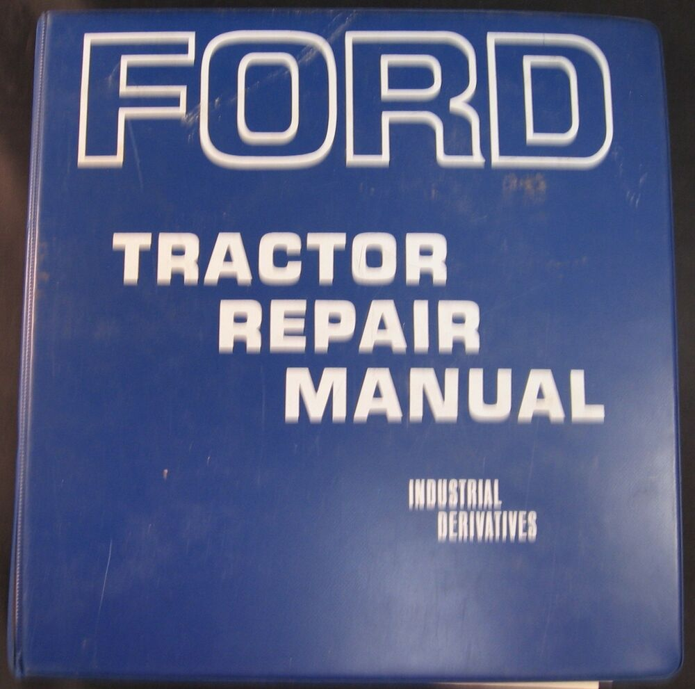 Ford Service Manuals: Ford Repair Manual For Industrial Derivatives Of 3400,3500