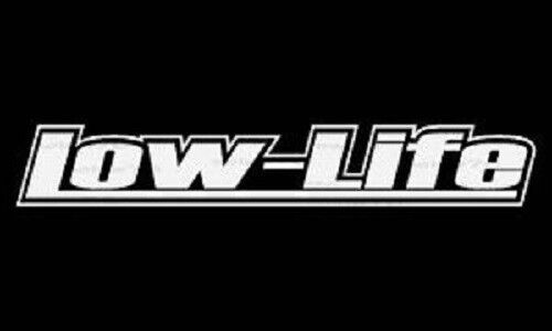 Low Life sticker decal stance nation import tuner vinyl ...