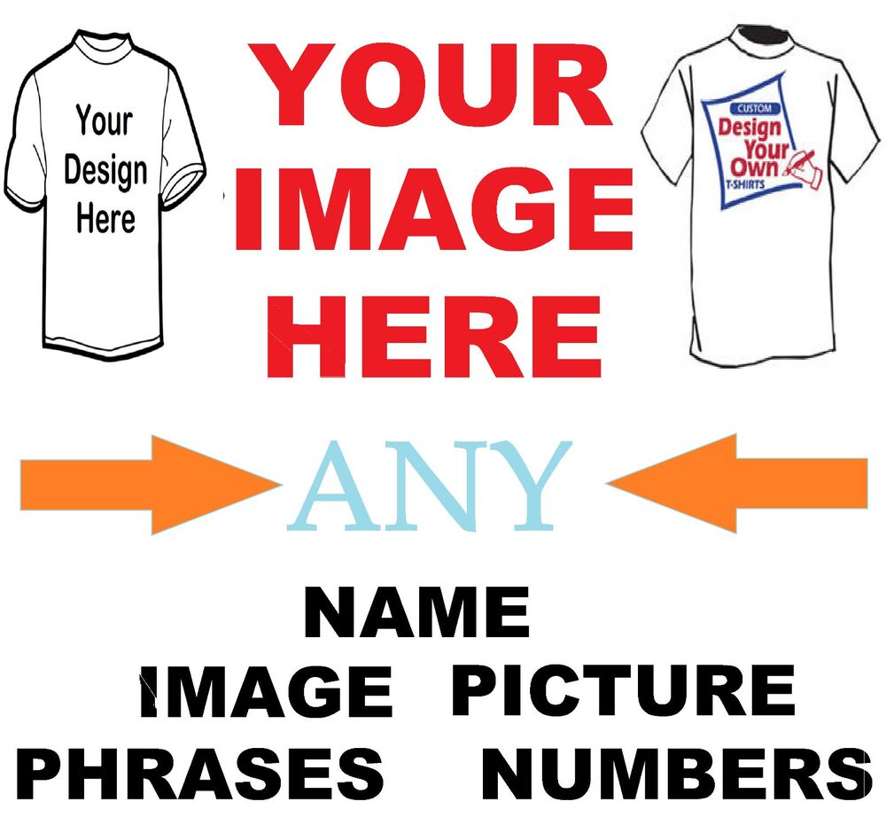 Design Your Own T Shirt Transfers Uk
