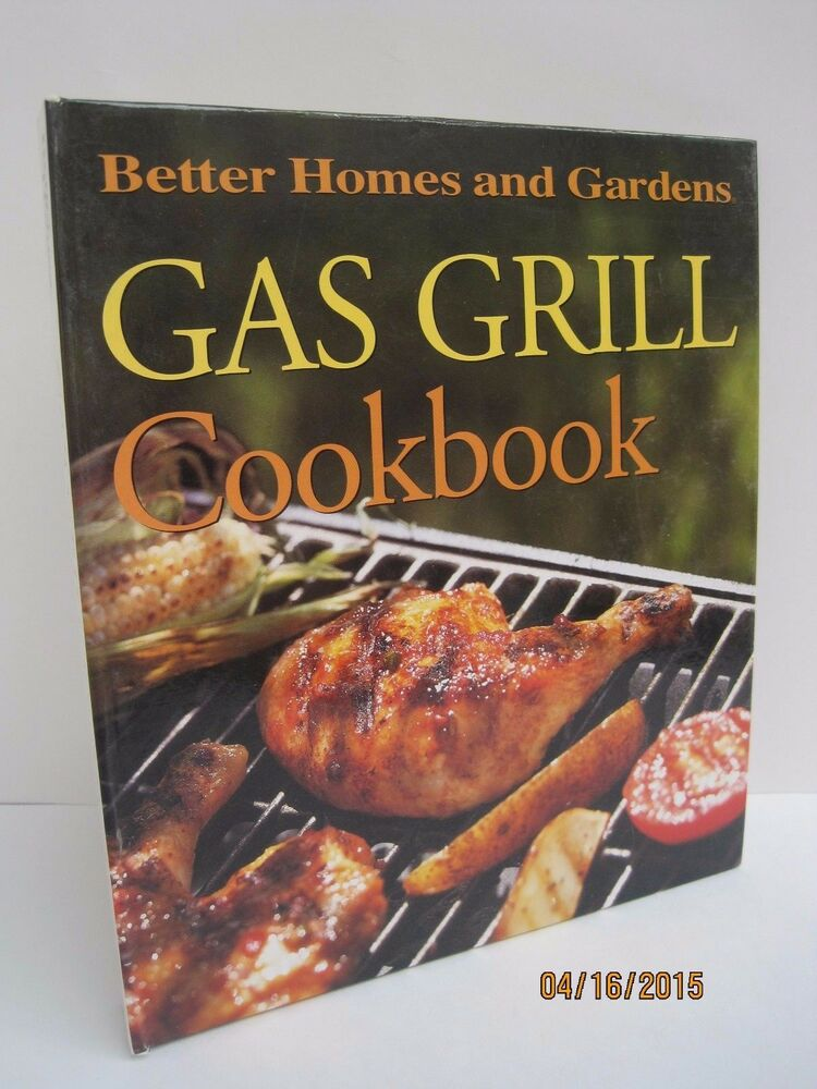Gas Grill Cookbook By Better Homes And Gardens 696211831 Ebay