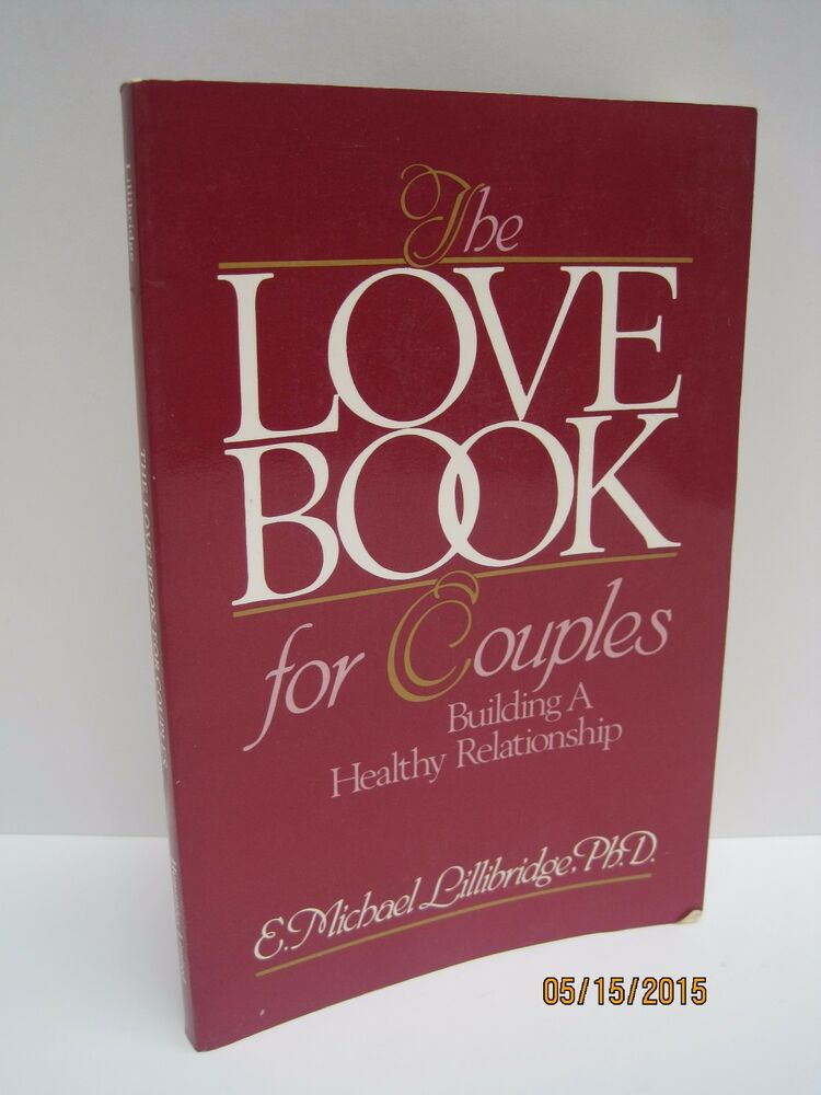 Details About The Love Book For Couples Building A Healthy Relationship By EM Lillibridge