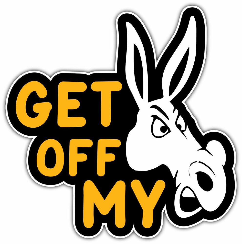 Get off my ass donkey jackass adult funny car bumper vinyl for Getting stickers off glass