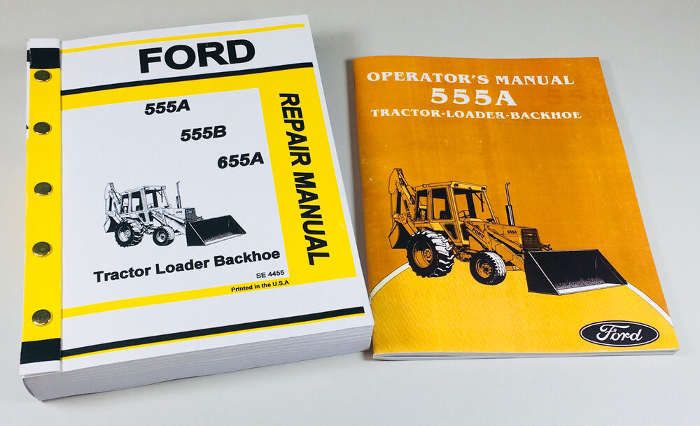 ford 555a tractor loader backhoe owners operators service