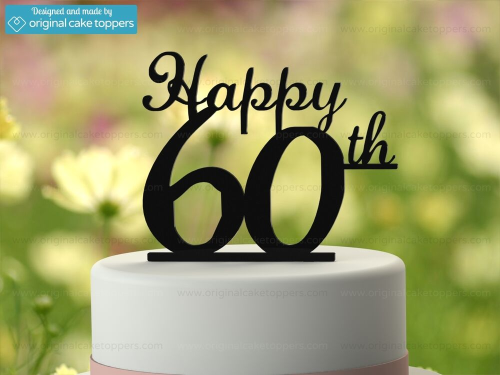 """Happy 60th"" - Black - 60th Birthday Cake Topper - Made by ..."