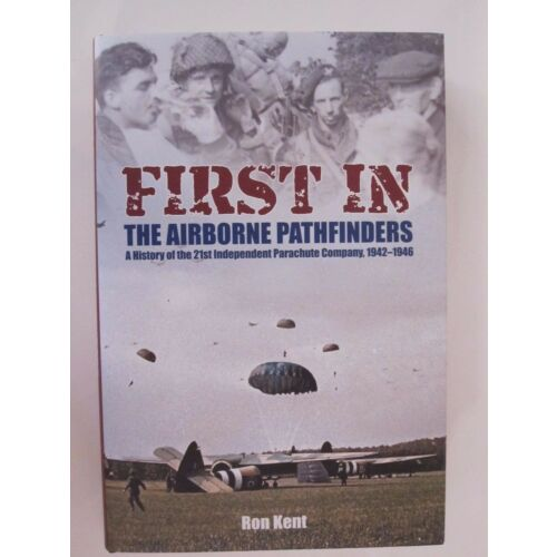 first-in-the-airborne-pathfinders-a-history-of-the-21st-independent-parachute-c