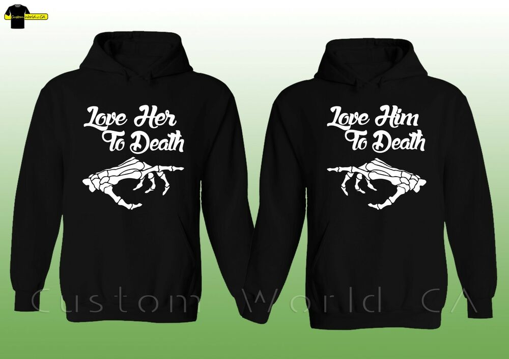 Couple Hoodie - Love Her To Death Love Him To Death ...