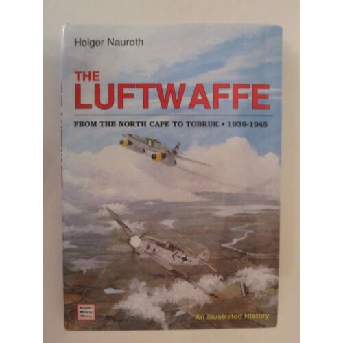 the-luftwaffe-from-the-north-cape-to-tobruk-19391945-an-illustrated-history-