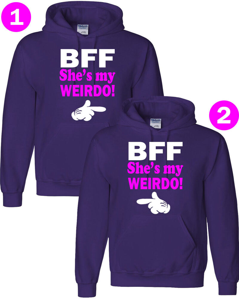 Bff Shes My Weirdo Cute Hoodies Best Friends Forever Unisex Style Hoodie Bullet For Valentine Ebay