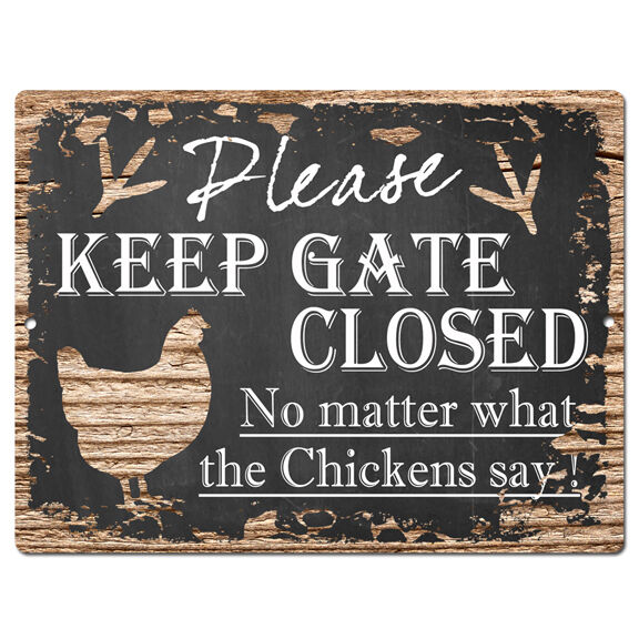Pp4195 keep gate closed no matter what the chickens say for Decor matters