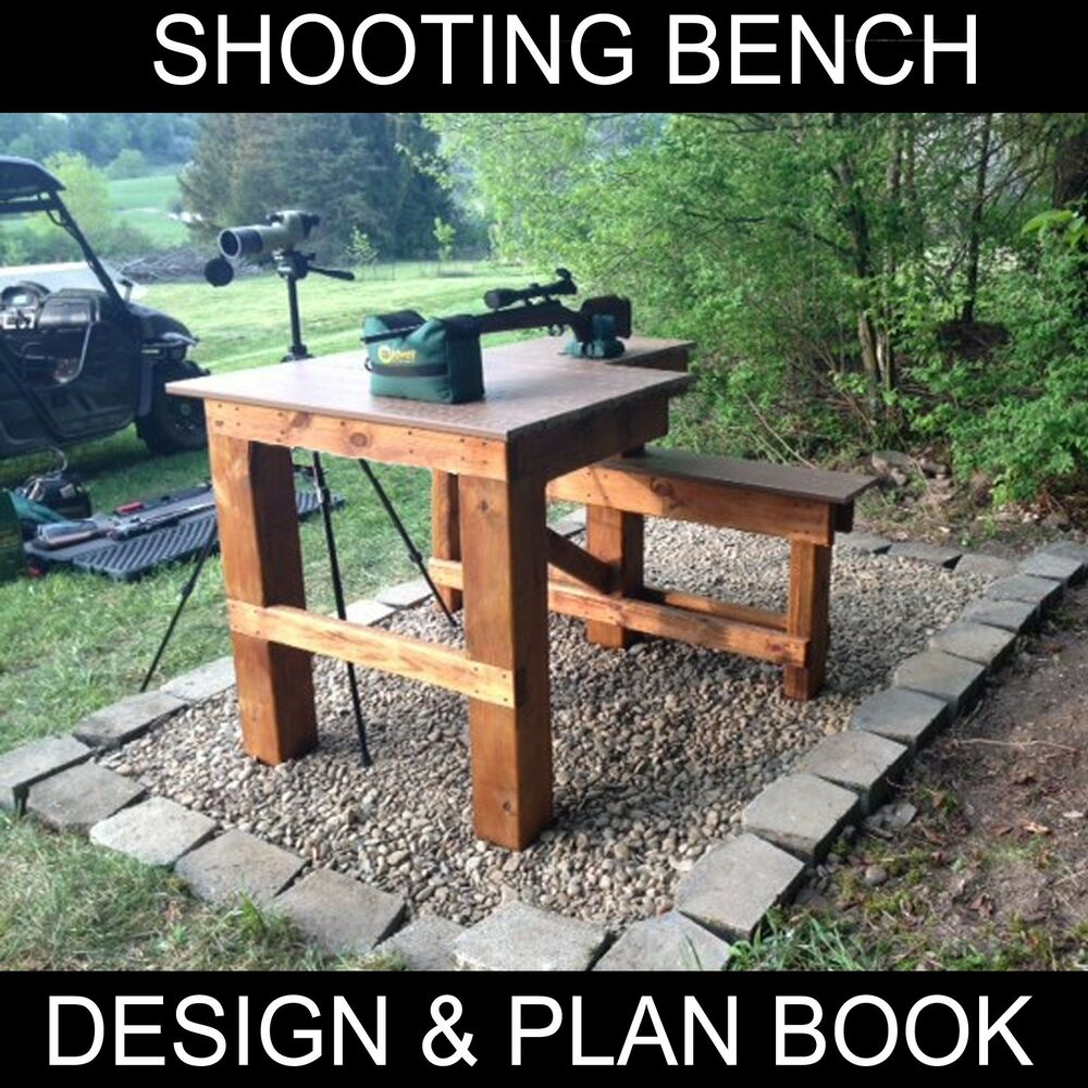 Shooting Bench Plans Booklet - Build your own bench and save $ -PLANS INCLUDED! | eBay