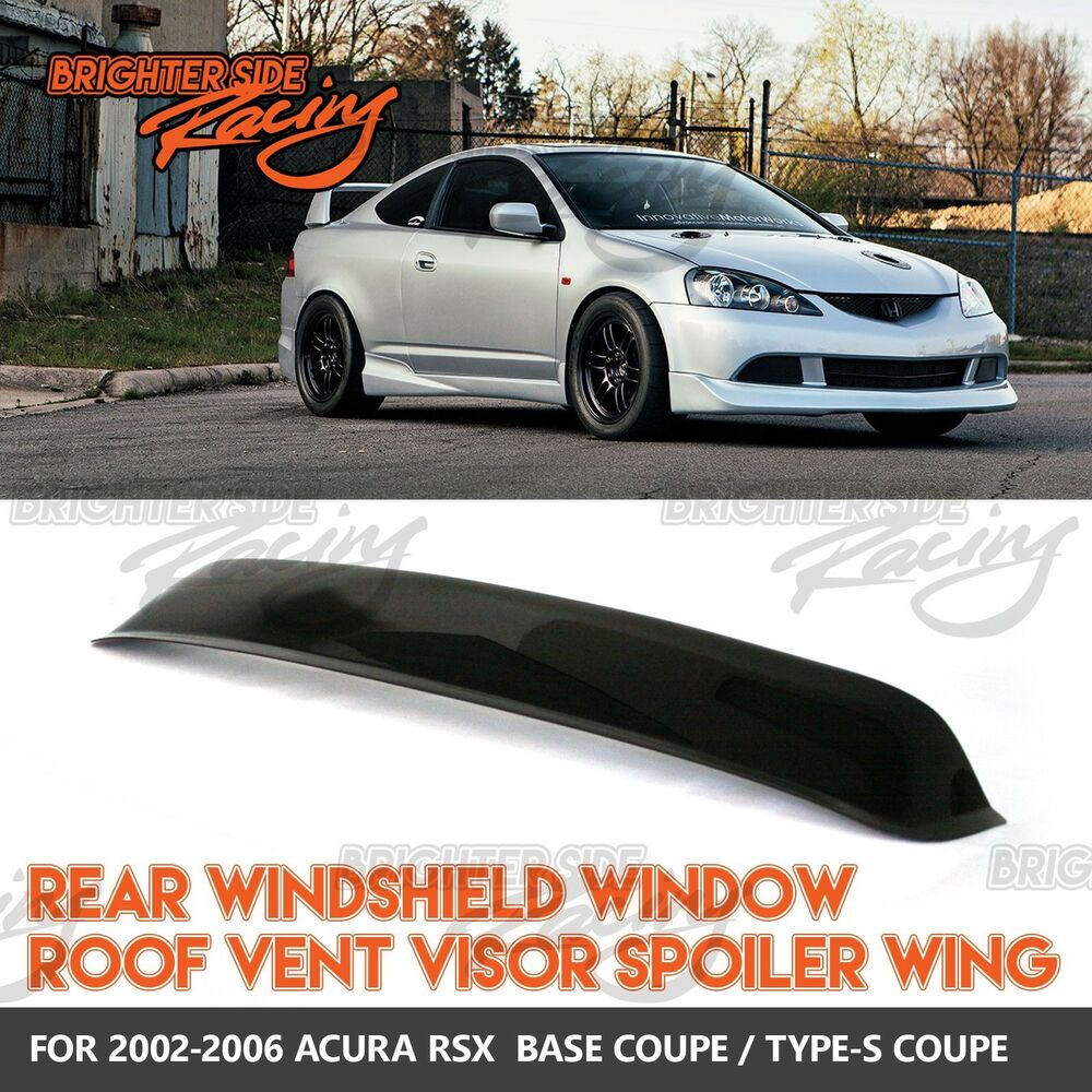 MADE FOR 02-06 ACURA RSX 1PC JDM REAR WINDOW ROOF SPOILER