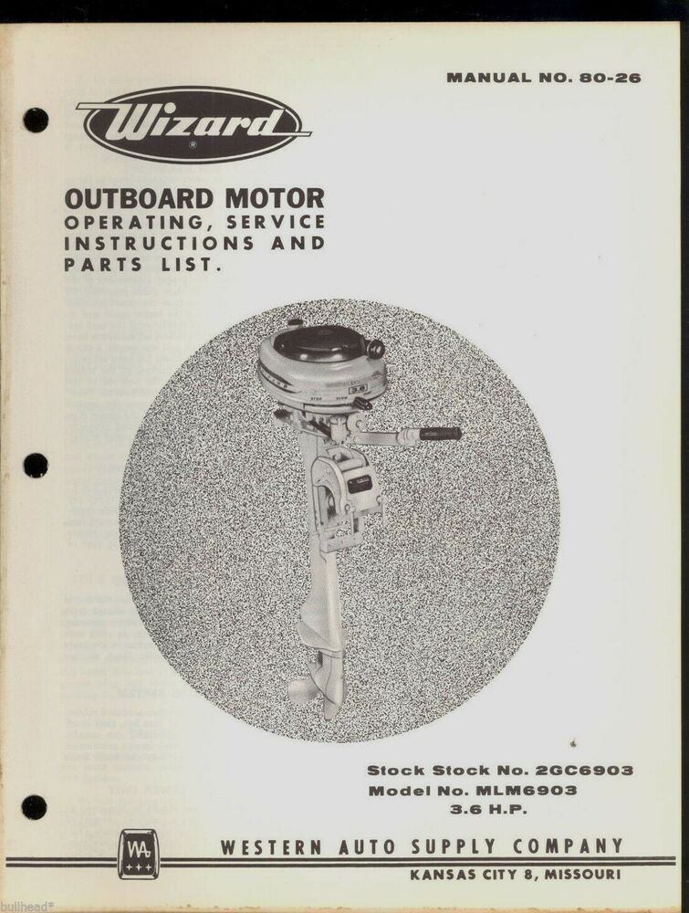 Wizard 3 6 H P Outboard Motor Operation Service Instructions Parts Manual Ebay