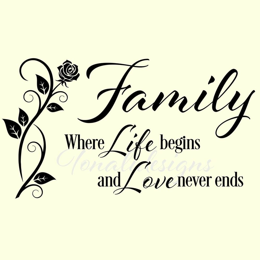 Life Quotes Kids: FAMILY Where Life Begins And Love Never Ends Vinyl Wall