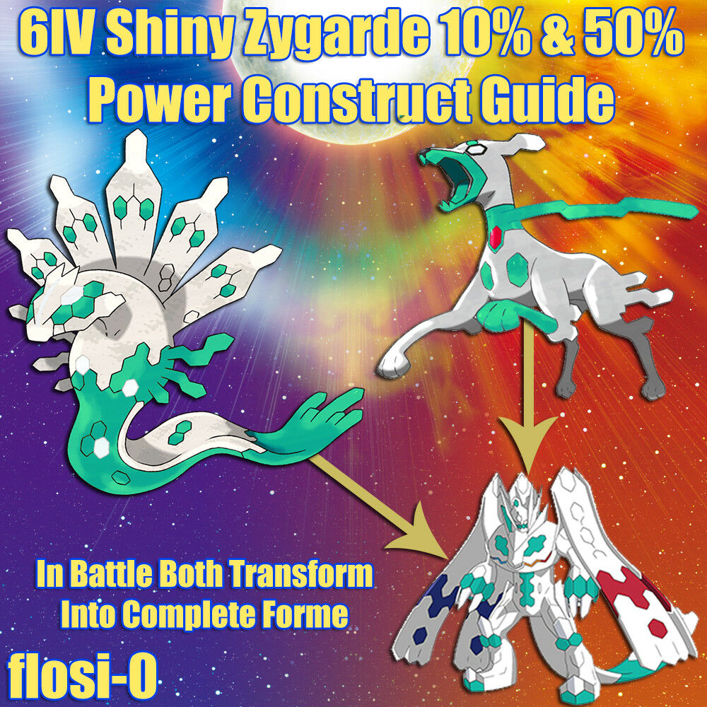 6IV Shiny Zygarde 10% & 50% Form Power Construct Pokemon