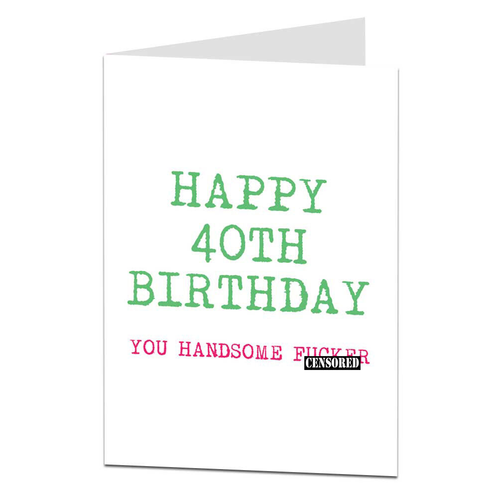 Details About Funny 40th 40 Today Birthday Card For Husband Hubby Boyfriend BF Him Men