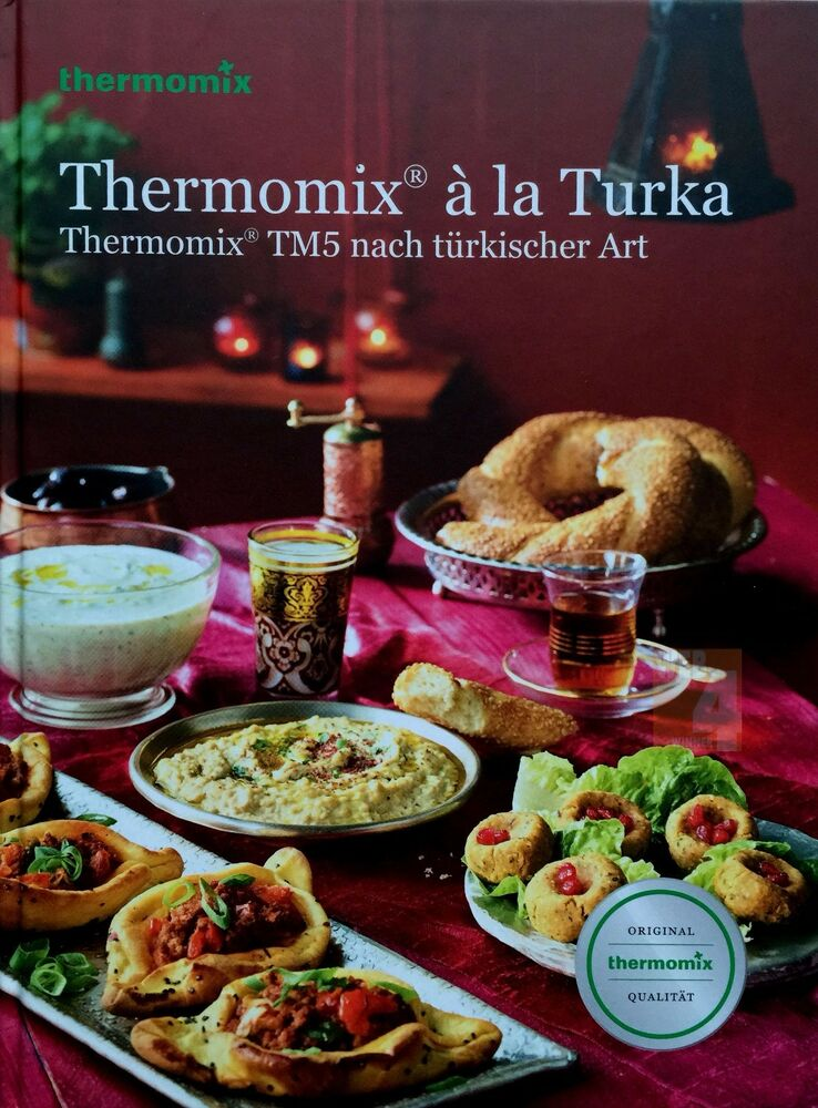 kochbuch vorwerk thermomix a la turka buch rezepte t rkischer art tm5 tm31 sk24 ebay. Black Bedroom Furniture Sets. Home Design Ideas