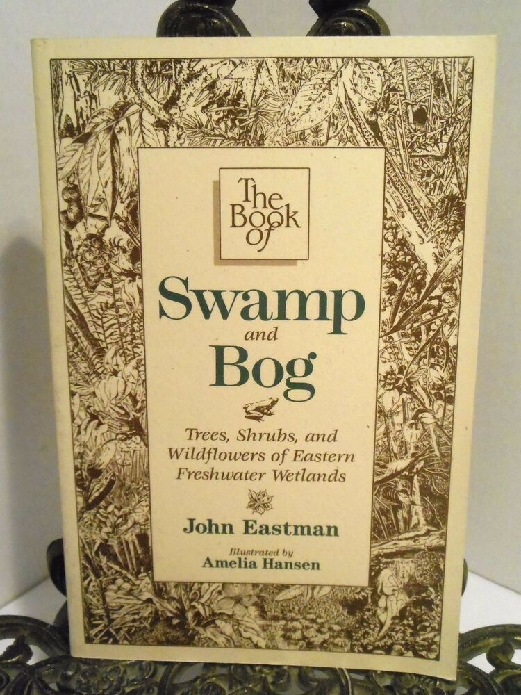 Signed Ln Swamp And Bog Eastern Freshwater Wetlands Trees Flowers