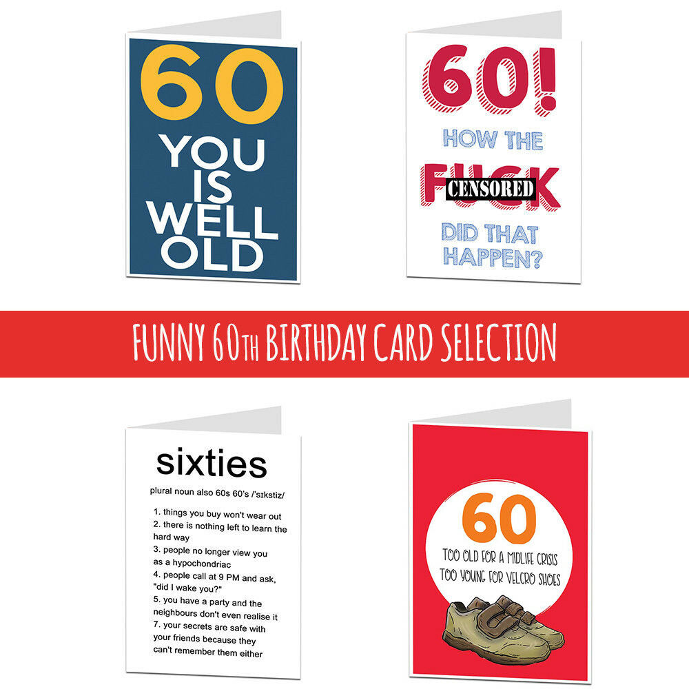 Details About 60 60th Birthday Card Cards For Men Women Brother Sister Husband Wife Funny Rude