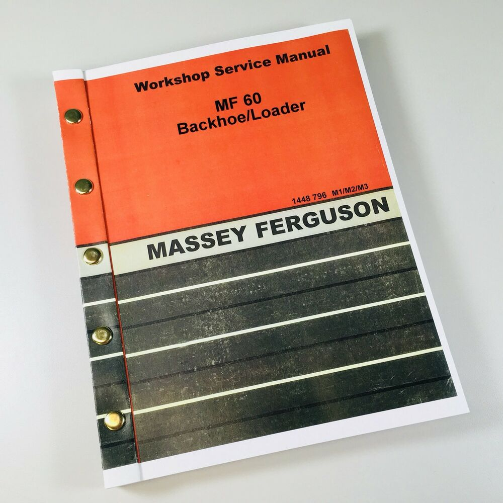 MASSEY FERGUSON 60 LOADER BACKHOE SERVICE REPAIR MANUAL SHOP BOOK OVHL |  eBay