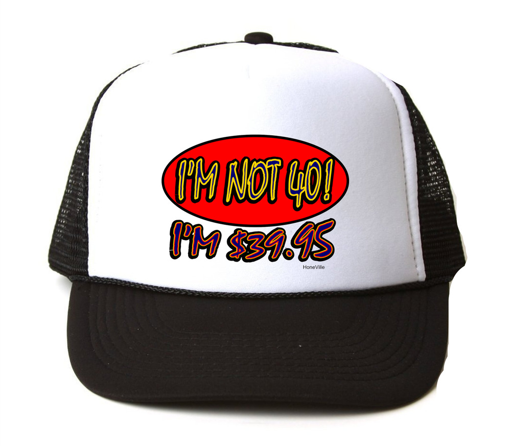 Details About Trucker Hat Cap Foam Mesh 40th Birthday Im Not 40 3995 Funny Gift