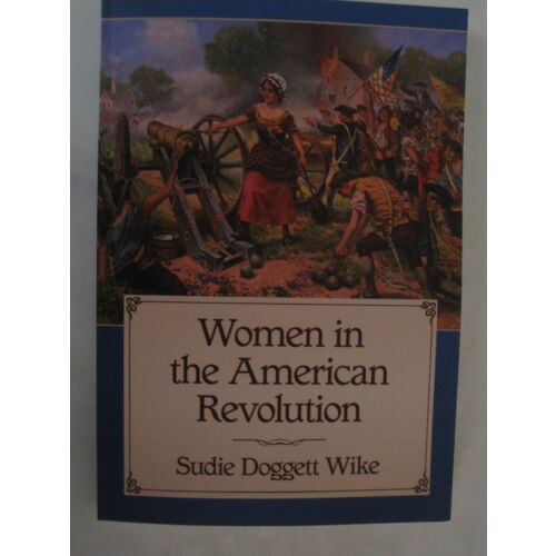 women-in-the-american-revolution-by-sudie-doggett-wike-2018-paperback
