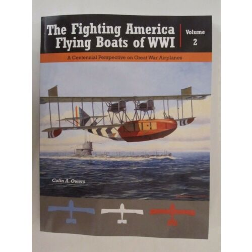 the-fighting-american-flying-boats-of-wwi-volume-2-color-profiles-bw-photos