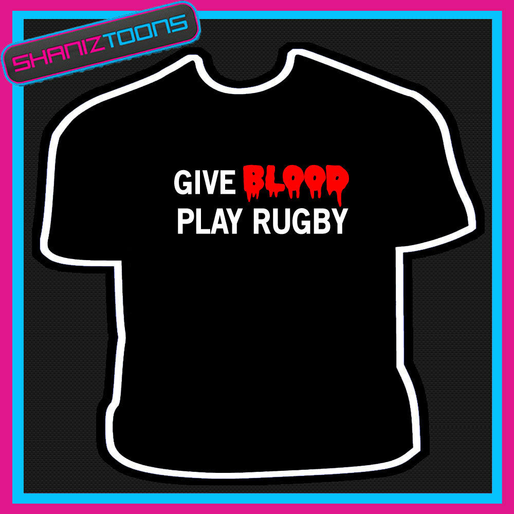 93bd77ea Details about GIVE BLOOD PLAY RUGBY PLAYER T SHIRT