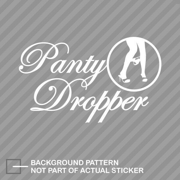 601ca1e7f92 Details about Panty Dropper Sticker Decal Vinyl  2