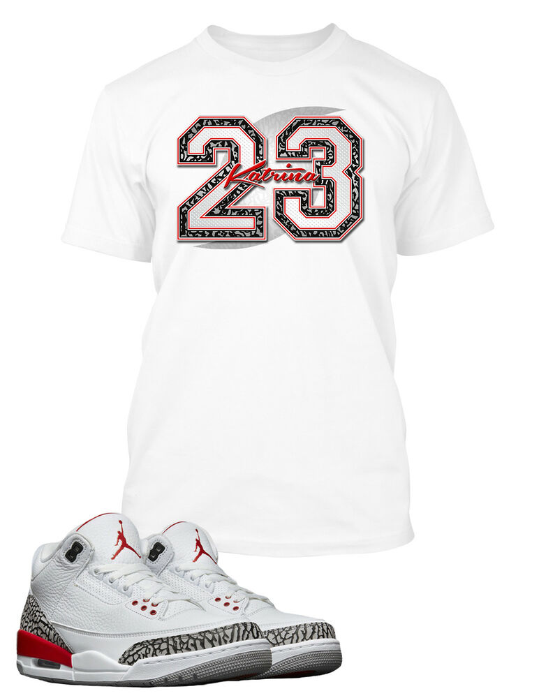 b870d5efede5 Details about Tee Shirt to Match Air Jordan 3 Katrina Give Back Shoe Mens  Graphic Pro Club T