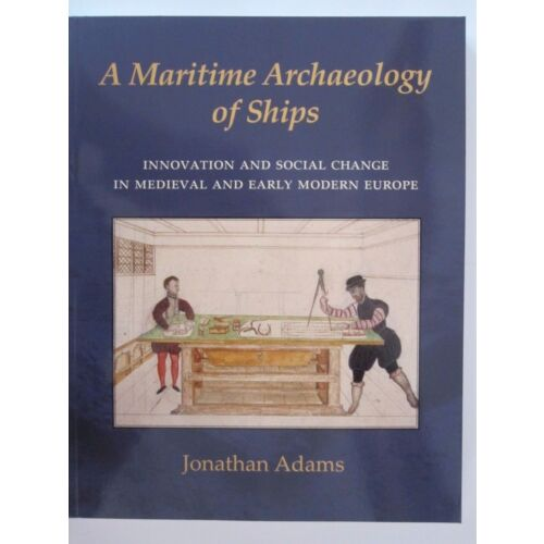 a-maritime-archaeology-of-ships-innovation-and-social-change-in-late