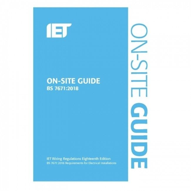 BSI IET On Site Guide 18th Edition Wiring Regulation Requirements ...