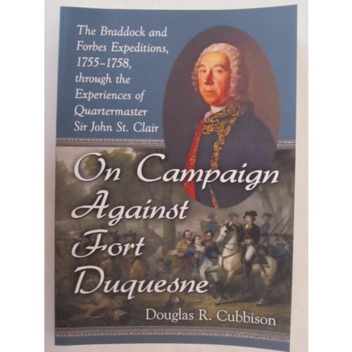 on-campaign-against-fort-duquesne-the-braddock-and-forbes-expeditions