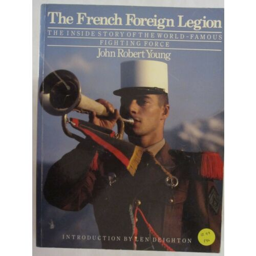 the-french-foreign-legion-the-inside-story-of-the-worldfamous-fighting-force