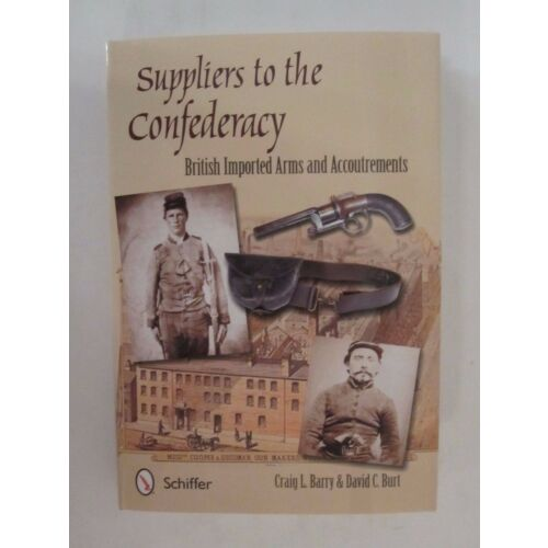 suppliers-to-the-confederacy-volume-1-british-imported-arms-and-accoutrements