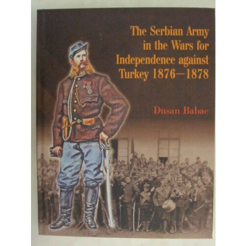 -the-serbian-army-in-the-wars-for-independence-against-turkey-18761878