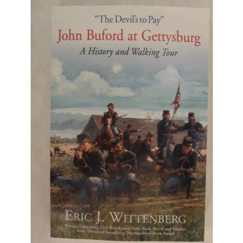 the-devils-to-pay-john-buford-at-gettysburg-a-history-and-walking-tour