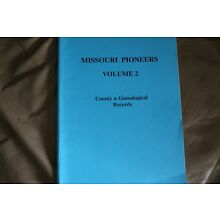 MISSOURI PIONEERS VOLUME 2 COUNTY AND GENEALOGICAL RECORDS