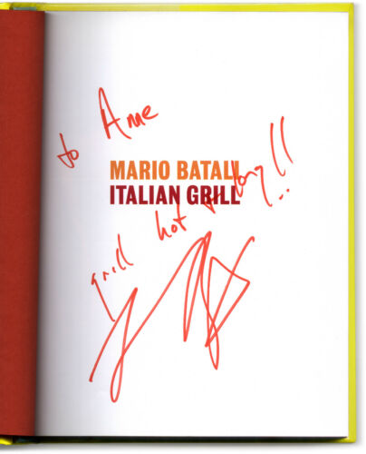 Italian Grill -  Signed + Inscribed by Mario Batali - First Edition Hardcover