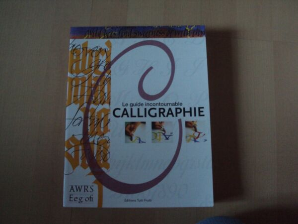 le guide incontournable CALLIGRAPHIE