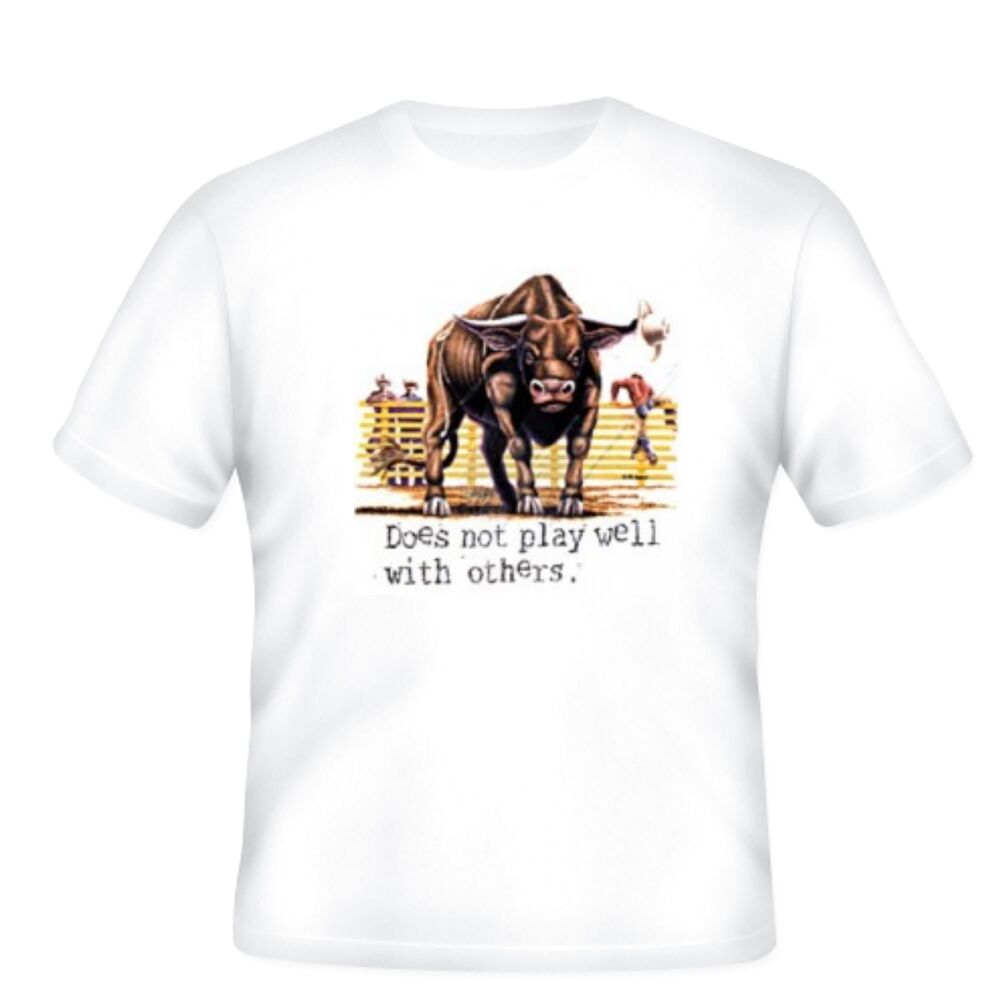 5d2435abc Details about Western T-shirt Does Not Play Well With Others Bull