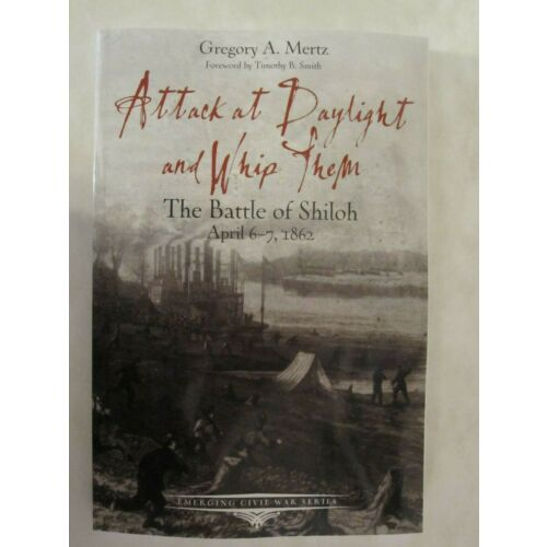 attack-at-daylight-and-whip-them-the-battle-of-shiloh-emerging-civil-war