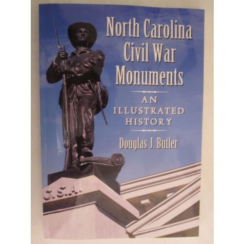 north-carolina-civil-war-monuments-an-illustrated-history