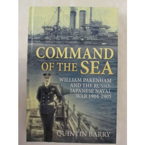 command-of-the-sea-william-pakenham-and-the-russojapanese-naval-war-19041905
