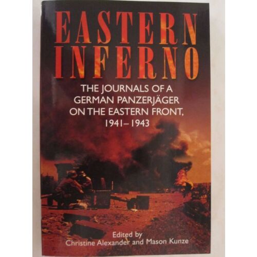 eastern-inferno-the-journals-of-a-german-panzerjaeger-on-the-eastern-front