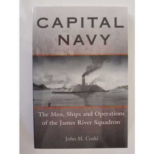 capital-navy-the-men-ships-and-operations-of-the-james-river-squadron-acw