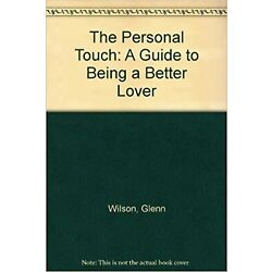 The Personal Touch: A Guide to Being a Better Lover