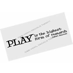 Play Is the Highest Form of Research Vinyl Wall Decal 5'' X 38'' Albert Einstei...