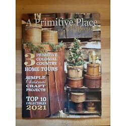 Kyпить A PRIMITIVE PLACE MAGAZINE *CHRISTMAS 2020 *ANTIQUES PRIMITIVE COLONIAL HOMES на еВаy.соm